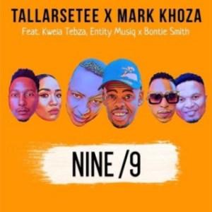 TallArseTee X Mark Khoza - Nine/9 ft. Entity Musiq, Kwela Tebza & Bontle Smith